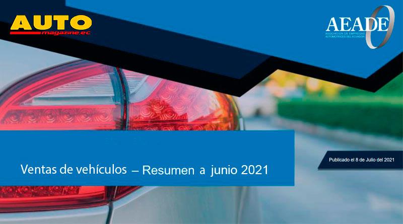 Ventas de vehículos en Ecuador a junio de 2021, según la AEADE
