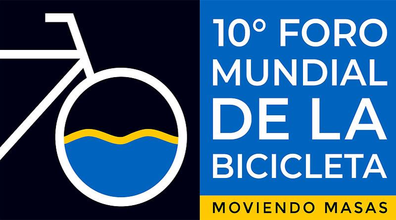 Décimo Foro Mundial de la Bicicleta – 'Moviendo Masas'